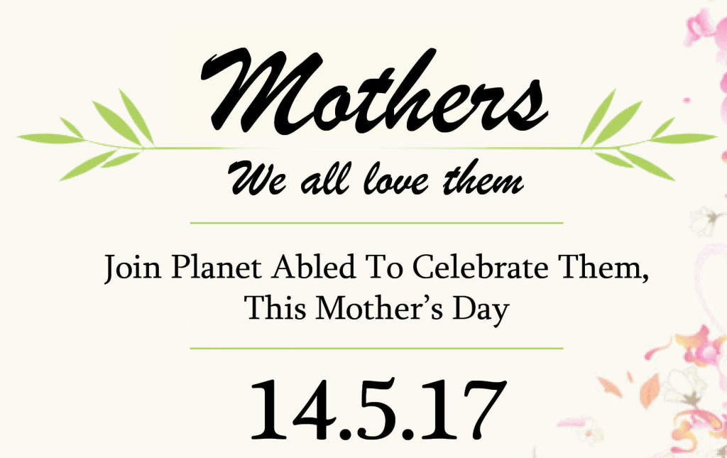 Join Planet Abled on Mother's Day, 14th May 2017